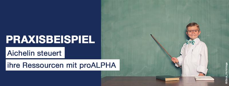 Praxisbeispiel: Aichelin steuert ihre Ressourcen mit proALPHA