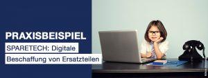 Praxisbeispiel: SPARETECH: Digitale Beschaffung von Ersatzteilen
