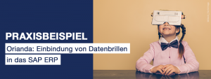 dp_MCP_praxisbeispiel_orianda_sap_erp_datenbrille