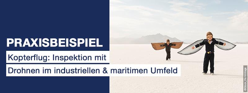 Praxisbeispiel: Kopterflug: Inspektion mit Drohnen im industriellen & maritimen Umfeld