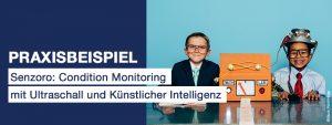 Praxisbeispiel: Senzoro: Condition Monitoring mit Ultraschall und Künstlicher Intelligenz