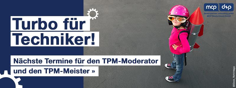 Praxislehrgänge TPM, Moderator und Meister