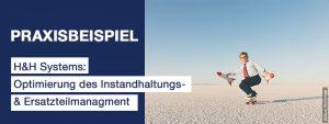 Praxisbeispiel_H&H-Systems_Optimierung Instandhaltungs- und Ersatzteilmanagement