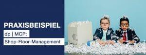 Header_Praxisbeispiel_dpMCP_Shop-Floor-Management